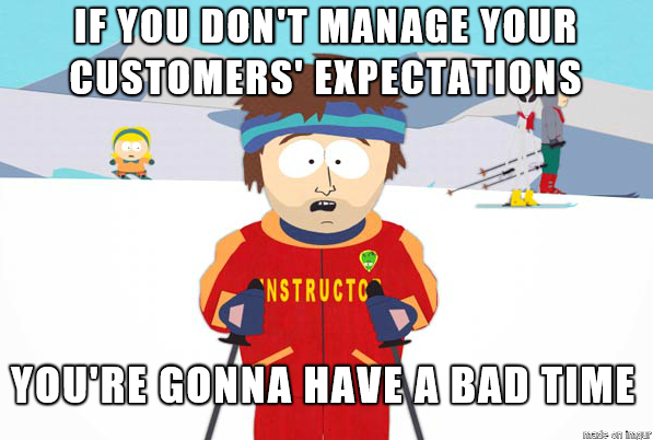 manage your customers' expectations